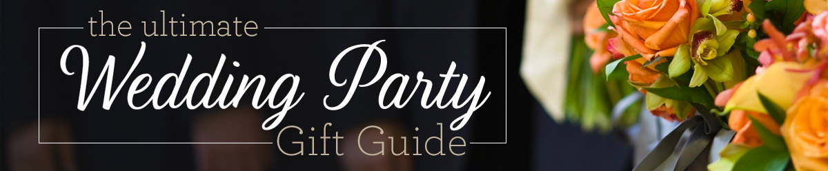 Wedding Party Gift Guide